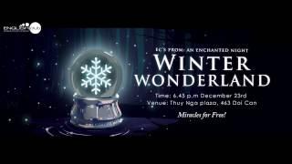 [2016] [EC-FTU] [PROM] An enchanted night: Winter Wonderland (Promotion video)