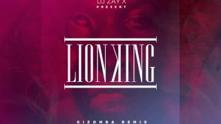 Dj Zay'X // THE LION KING - KIZOMBA REMIX 2014