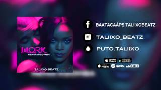 RIHANNA - WORK REMIX KIZOMBA ( Conor Maynard ) BY TALIIXO BEATZ 2016