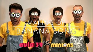 Banana Song - Minions (Aula39 - Behind The Scenes - Despicable Me)