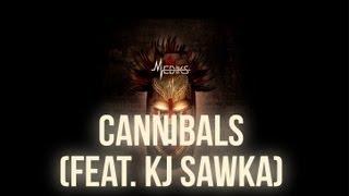 Mediks - Cannibals (feat. KJ Sawka)