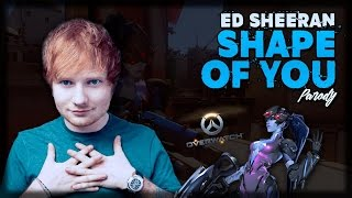 "Overwatch | ""Dark Widow"" | Ed Sheeran ""Shape Of You"" PARODY"