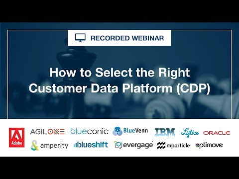 Webinar : How to Select the Right Customer Data Platform