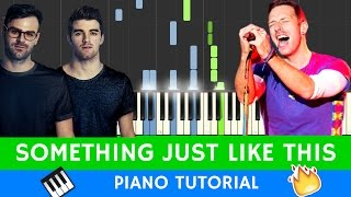 The Chainsmokers & Coldplay - Something Just Like This - BEST PIANO TUTORIAL