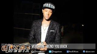 Vershon - Bend You Back ▶DJ Kunteh Records ▶Dancehall ▶Reggae 2016