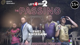 [SFM] L4D2 - THE PASSING #1 - Riverbank [REMASTERED]