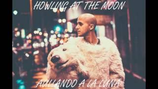 Milow - Howling At The Moon (Sub Español/Inglés)