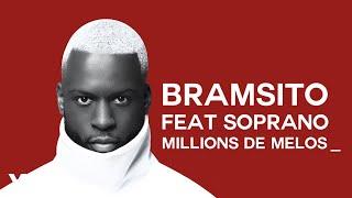 Bramsito - Millions de mélos (ft. Soprano)