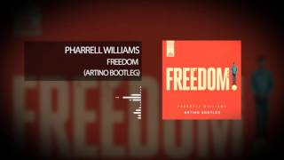Pharrell Williams - Freedom (Artino Bootleg)
