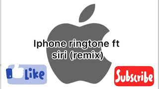 Iphone ringtone (remix) ft siri