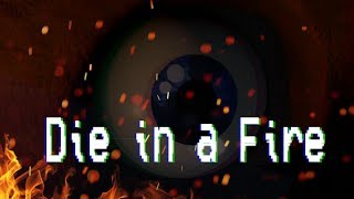 "DIE IN A FIRE! (Fnaf 3 song ""Die in a Fire"" By the Living Tombstones ,Redone.) [FNAF SFM]"