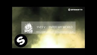 Yves V - Enter My World [Teaser]