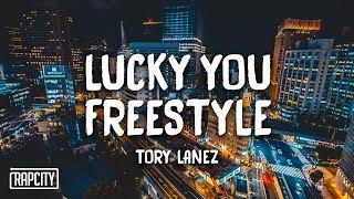 Tory Lanez - Lucky You Freestyle (Lyrics)
