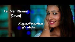 Teri Meri Kahaani | Bhuvan Bam | Female version| Neha Hans Ft . Aafat | Full Music Video|