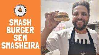 SMASH BURGER SEM SMASHEIRA - Viciados em Hambúrguer